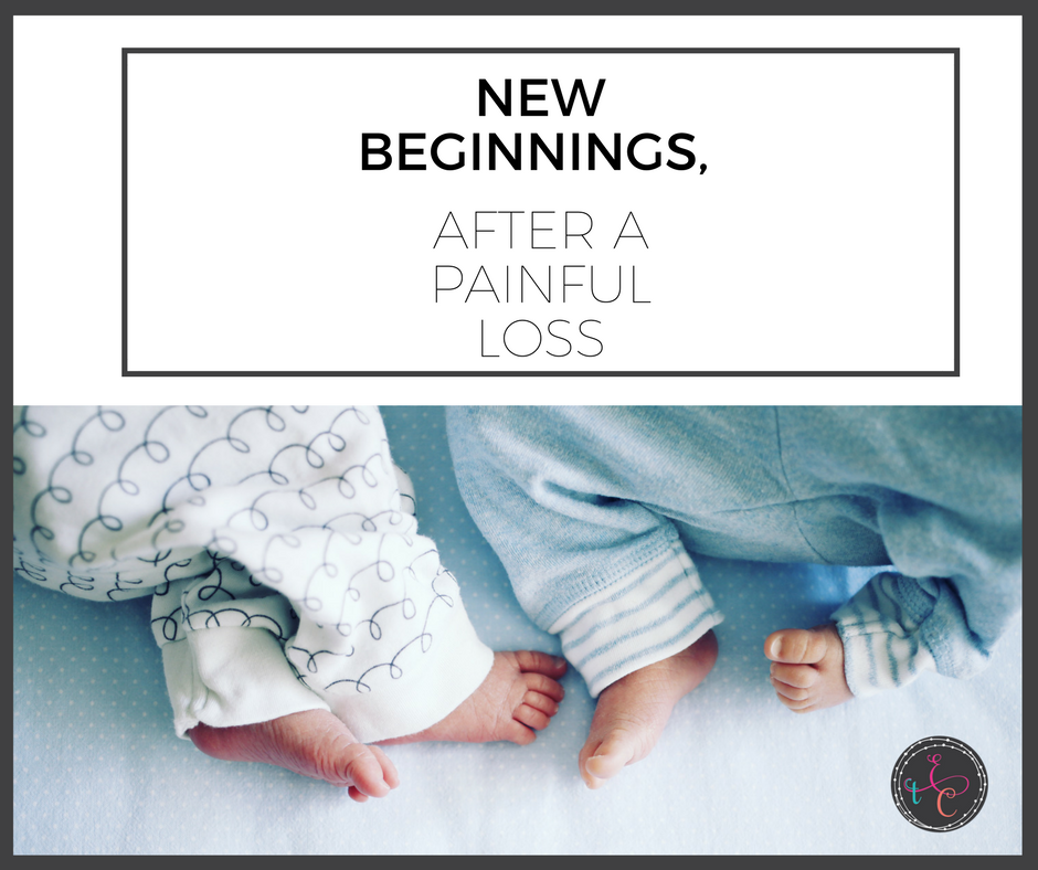 New Beginnings, After a Painful Loss