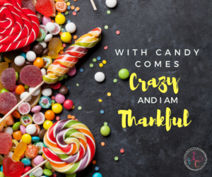 Moving, family, holidays, halloween candy... Crazy busy season is the perfect opportunity to Embrace the Crazy and learn to be thankful!