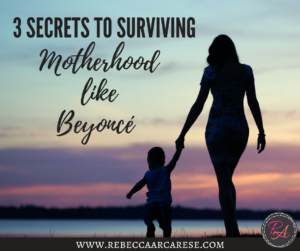 What's Her Secret? Surviving Motherhood Like Beyoncé? Beyoncé's mothering journey has shown me that there is power in embracing what I see in the mirror and accepting help when I need it.