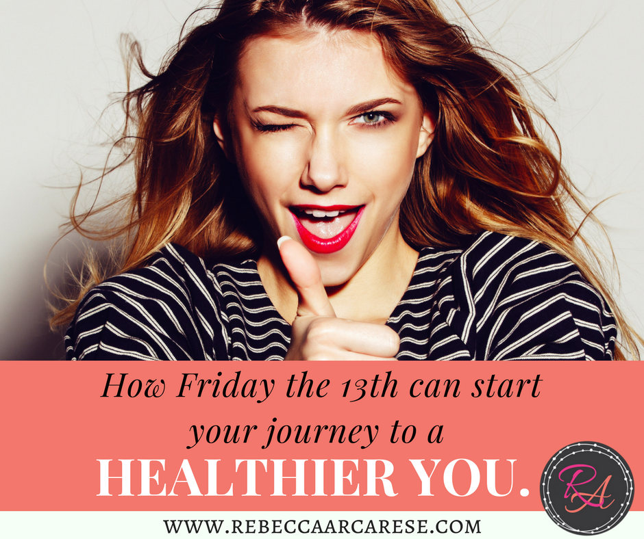 How Friday the 13th can start your journey to a healthier you.