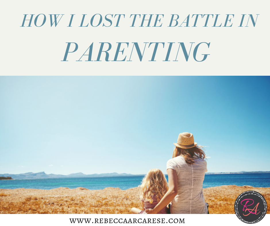 How I Lost the Battle in Parenting
