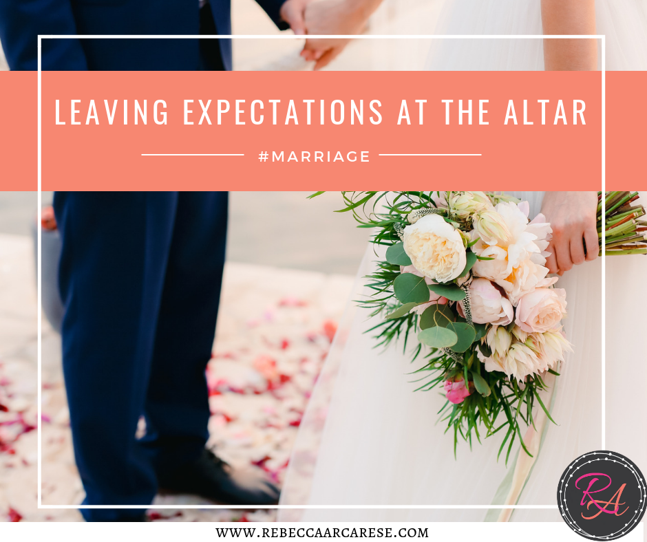 Leaving Expectations At The Altar