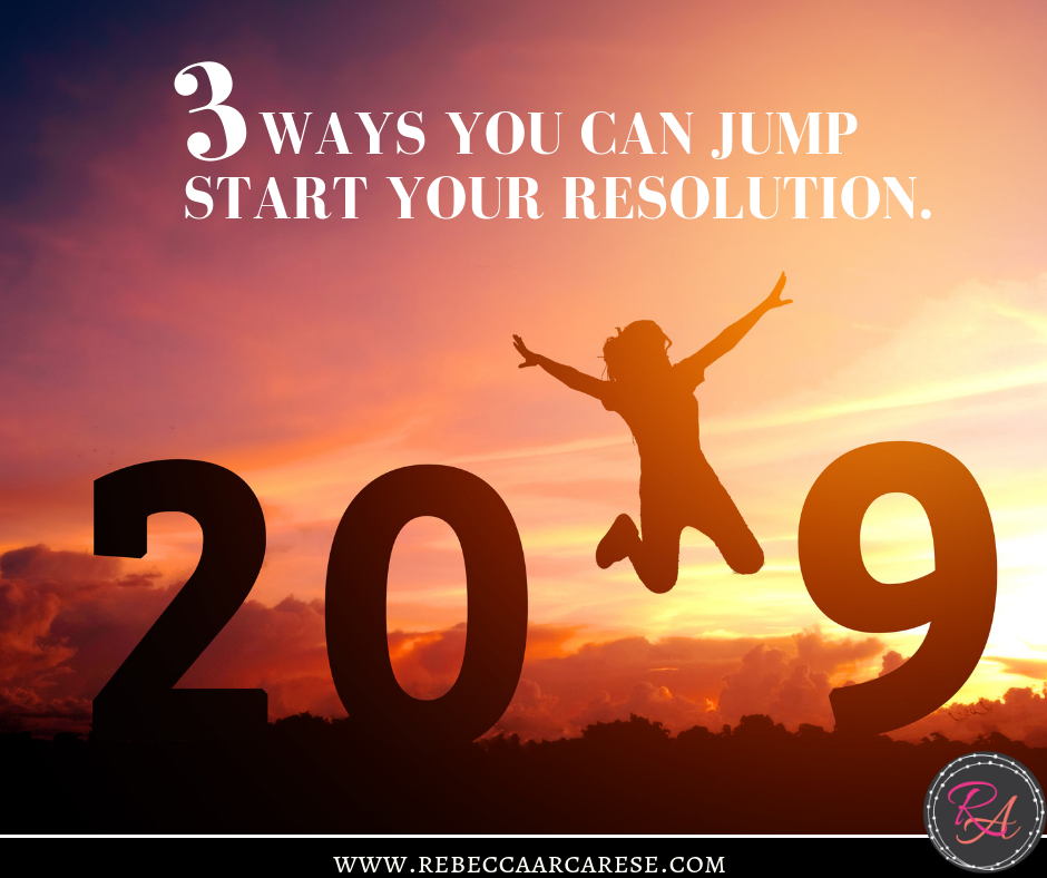 3 ways you can jump start your resolution