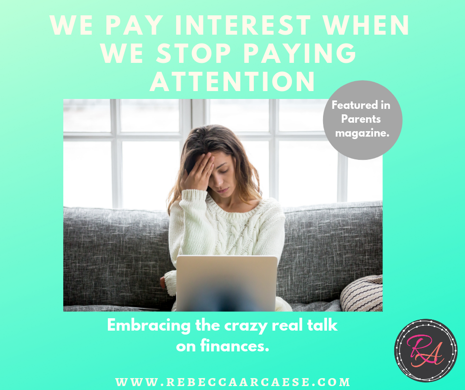 Embracing real talk on money – We pay interest when we stop paying attention